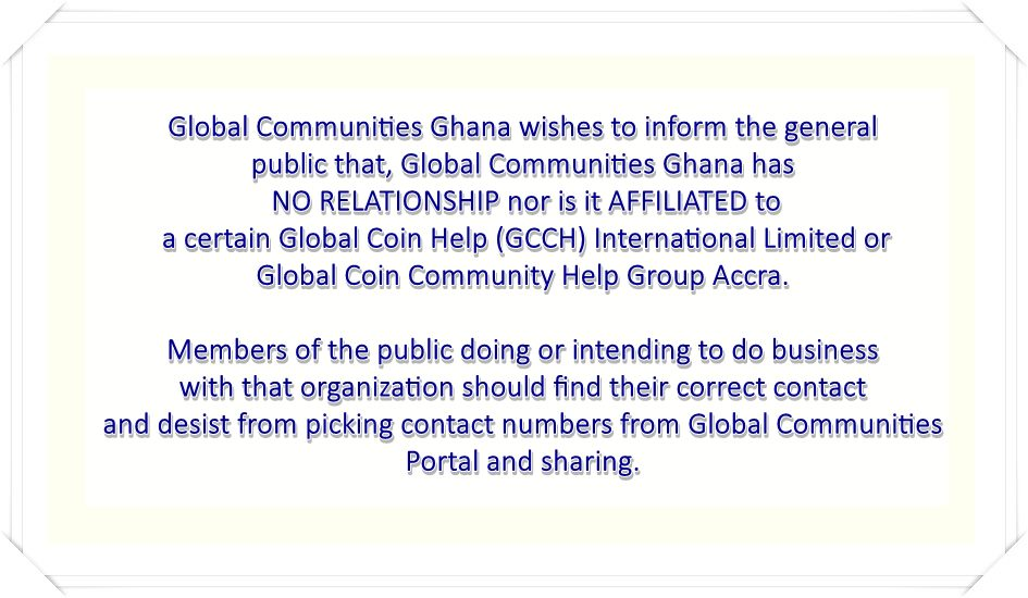 DISCLAIMER: NO RELATIONSHIP WITH GLOBAL COIN COMMUNITY GHANA